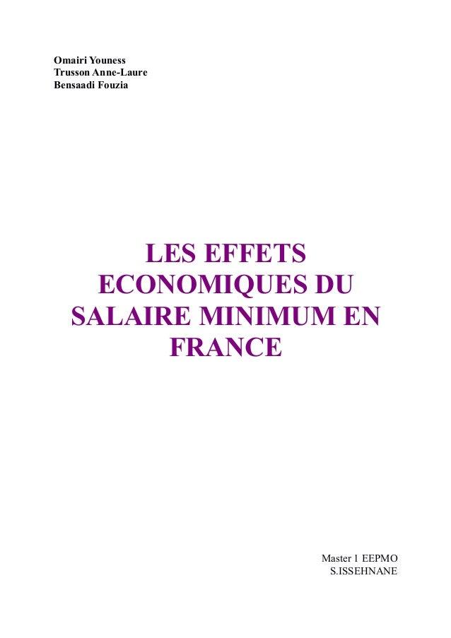 Omairi YounessTrusson Anne-LaureBensaadi Fouzia       LES EFFETS     ECONOMIQUES DU   SALAIRE MINIMUM EN         FRANCE   ...