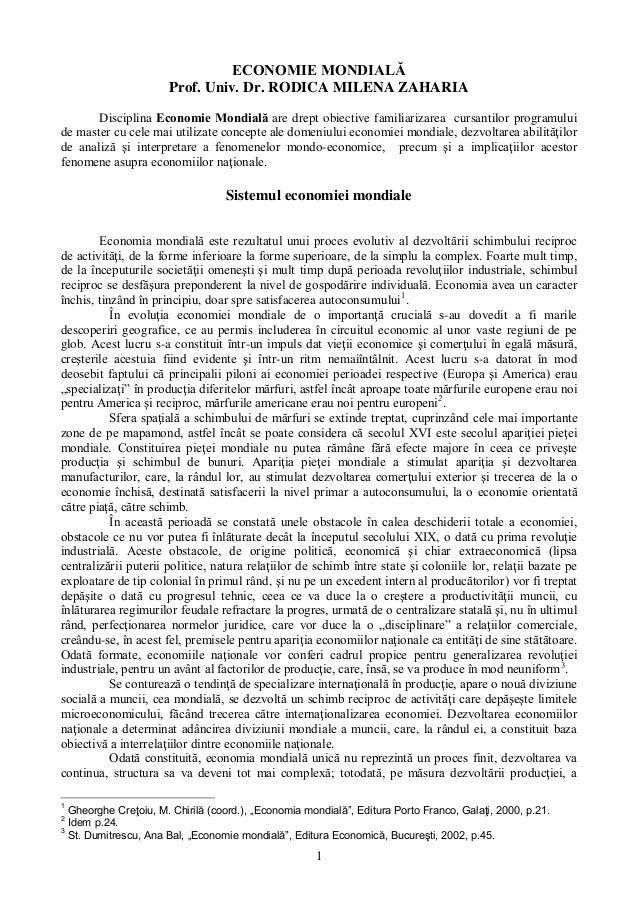 ECONOMIE MONDIALĂ                      Prof. Univ. Dr. RODICA MILENA ZAHARIA       Disciplina Economie Mondială are drept ...
