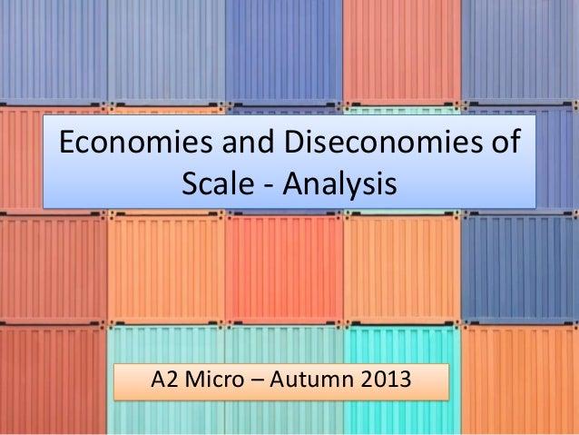 Economies and Diseconomies of Scale - Analysis A2 Micro – Autumn 2013