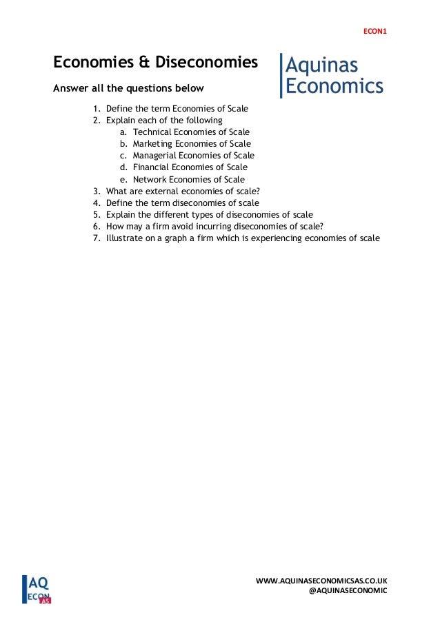 ECON1 WWW.AQUINASECONOMICSAS.CO.UK @AQUINASECONOMIC Economies & Diseconomies Answer all the questions below 1. Define the ...