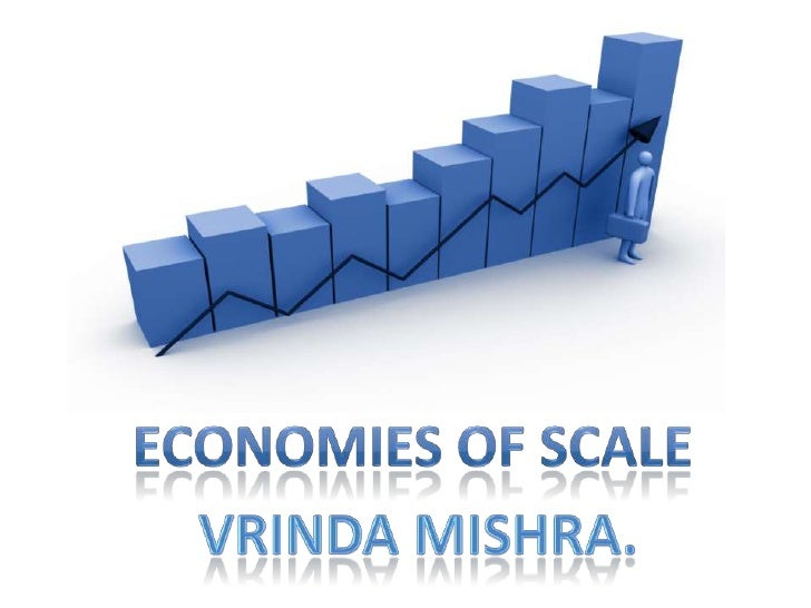 Economies of scale<br />Vrindamishra.<br />