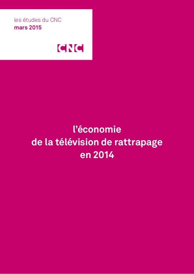 l'économie de la télévision de rattrapage en 2014 les études du CNC mars 2015
