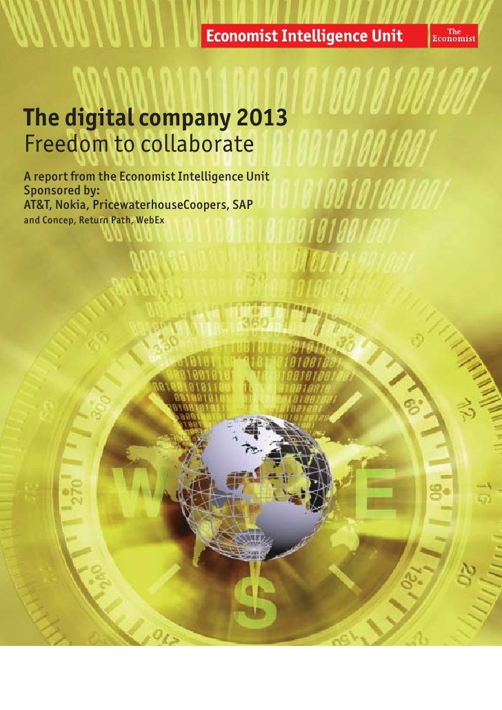 The digital company 2013Freedom to collaborateA report from the Economist Intelligence UnitSponsored by:AT&T, Nokia, Price...