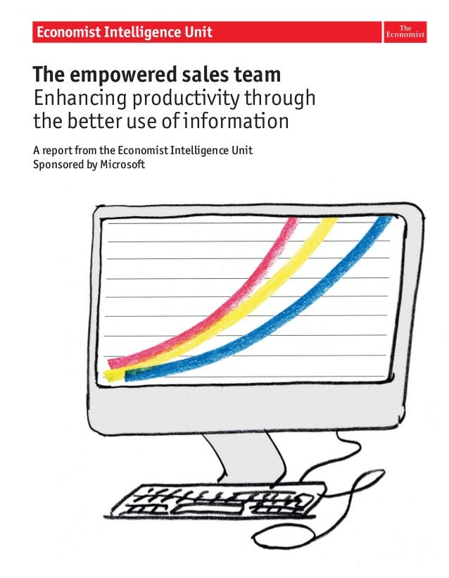 The empowered sales teamEnhancing productivity throughthe better use of informationA report from the Economist Intelligenc...