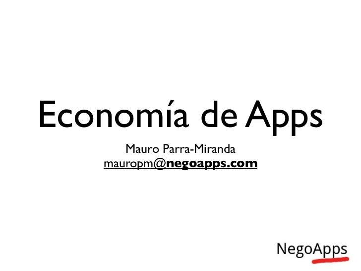 Economía de Apps      Mauro Parra-Miranda   mauropm@negoapps.com