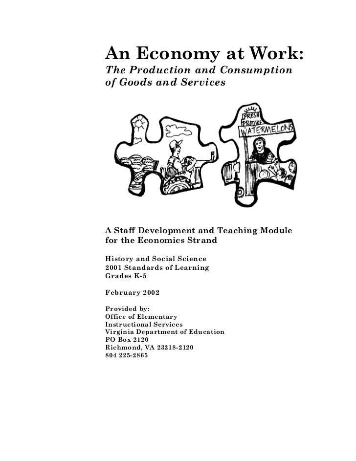 An Economy at Work:The Production and Consumptionof Goods and ServicesA Staff Development and Teaching Modulefor the Econo...