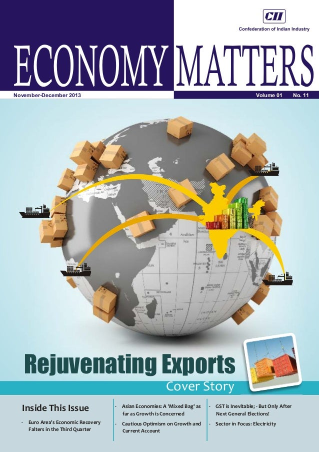 ECONOMY MATTERS Volume 01  November-December 2013  Rejuvenating Exports Cover Story Inside This Issue  -  Asian Economies:...