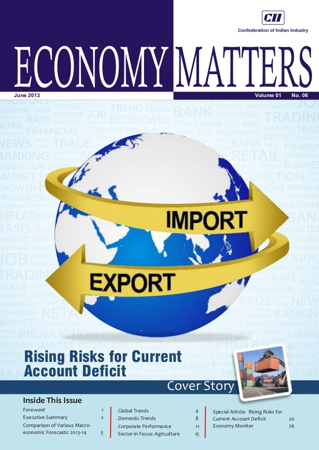 ECONOMYMATTERSVolume 01 No. 06June 2013 Inside This Issue Rising Risks for Current Account Deficit Cover Story Foreword 1 ...