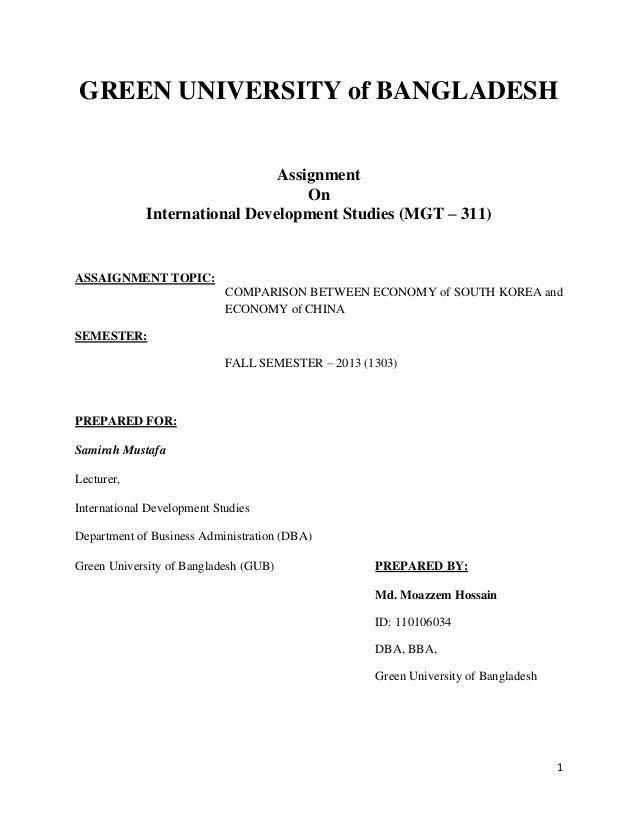 GREEN UNIVERSITY of BANGLADESH Assignment On International Development Studies (MGT – 311)  ASSAIGNMENT TOPIC: COMPARISON ...