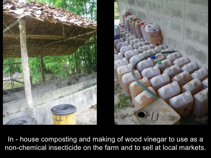 In - house composting and making of wood vinegar to use as a non-chemical insecticide on the farm and to sell at local mar...