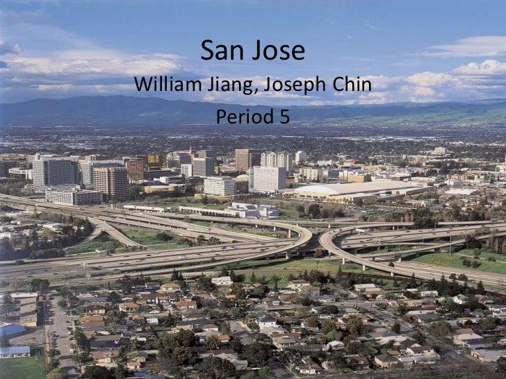 San Jose<br />William Jiang, Joseph Chin<br />Period 5<br />