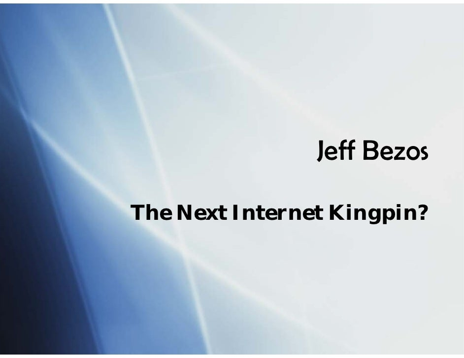 Jeff Bezos  The Next Internet Kingpin?