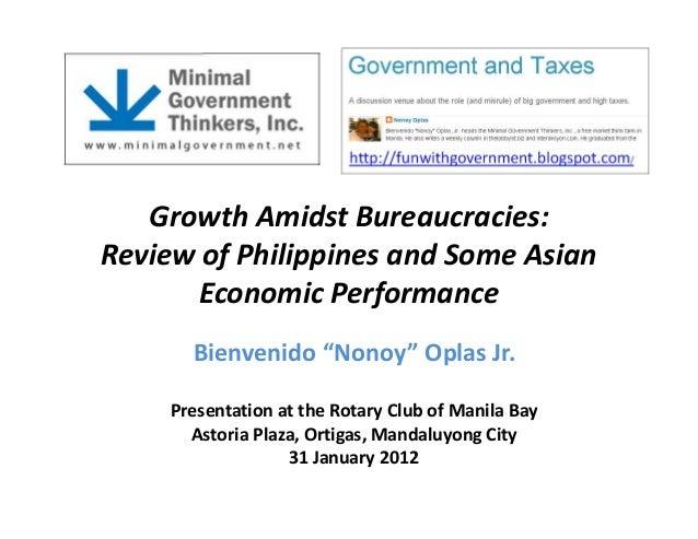"Growth Amidst Bureaucracies: Review of Philippines and Some Asian Economic Performance Bienvenido ""Nonoy"" Oplas Jr. Presen..."