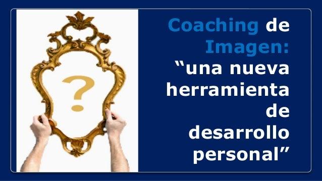 """Coaching de Imagen: """"una nueva herramienta de desarrollo personal"""""""