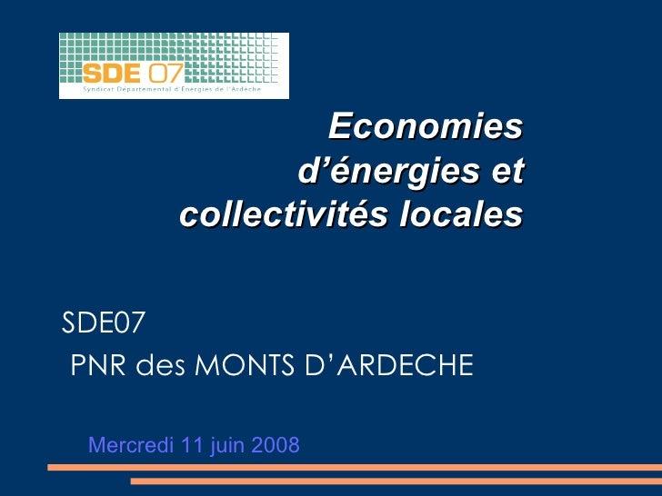 Economies                 d'énergies et          collectivités locales  SDE07  PNR des MONTS D'ARDECHE   Mercredi 11 juin ...