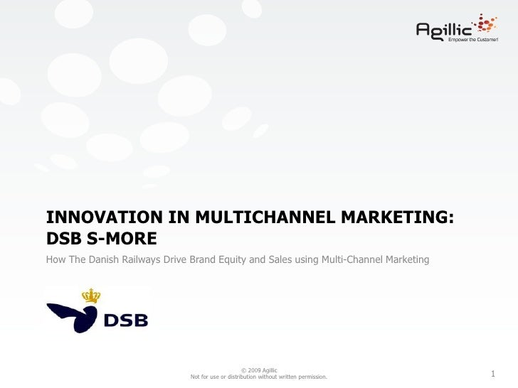 Innovation in multichannel marketing: DSB s-more<br />How The Danish Railways Drive Brand Equity and Sales using Multi-Cha...