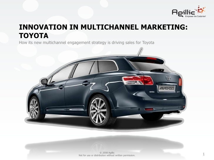 Innovation in multichannel marketing:<br />toyota<br />How its new multichannel engagement strategy is driving sales for T...
