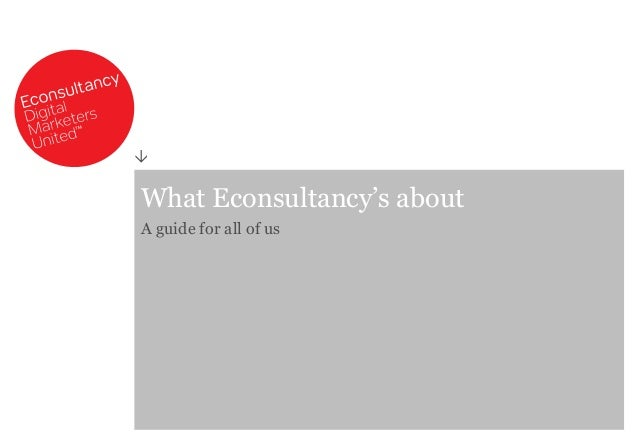 What Econsultancy's about A guide for all of us 