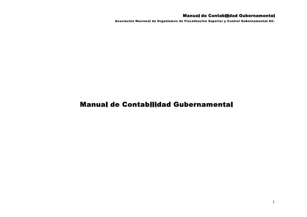 Manual de Contabilidad Gubernamental         Asociación Nacional de Organismos de Fiscalización Superior y Control Guberna...