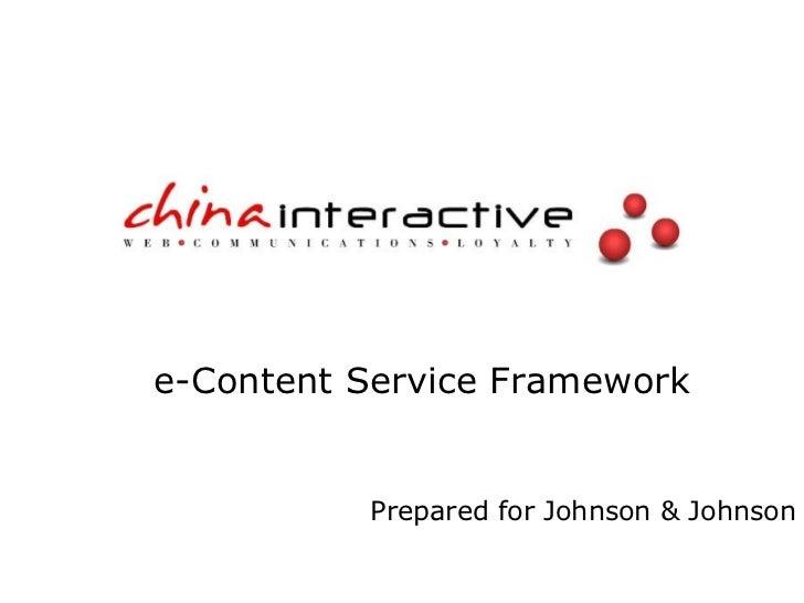 e-Content Service Framework Prepared for Johnson & Johnson