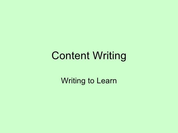 Content Writing Writing to Learn