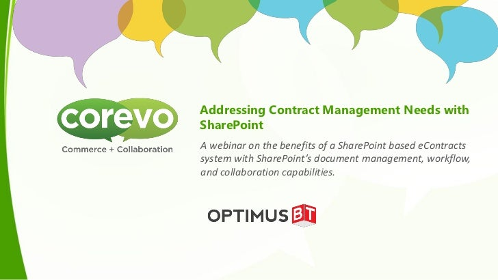 Addressing Contract Management Needs withSharePointA webinar on the benefits of a SharePoint based eContractssystem with S...