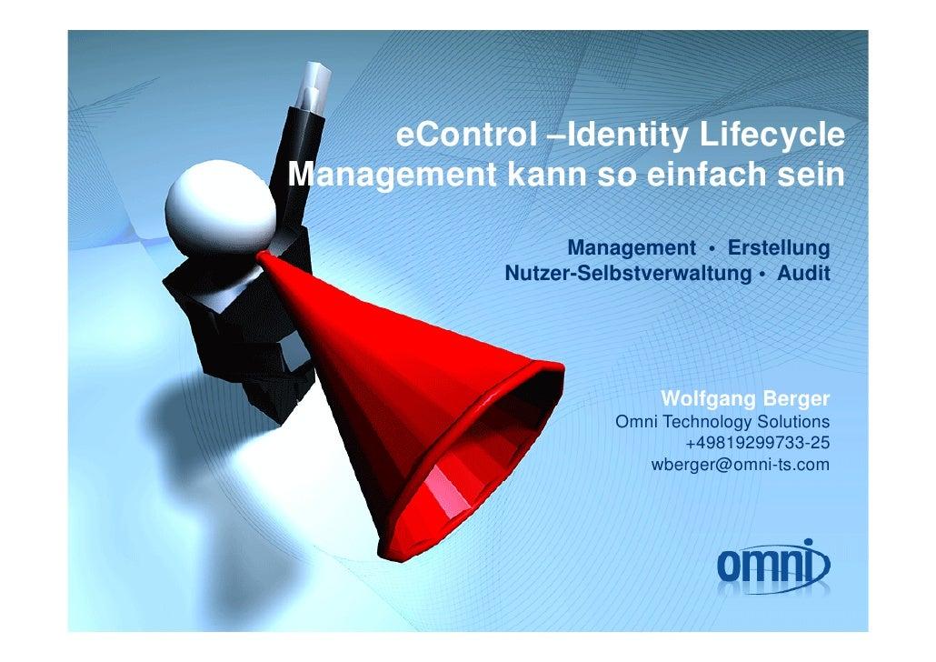 eControl –Identity Lifecycle Management kann so einfach sein                   Management • Erstellung                    ...