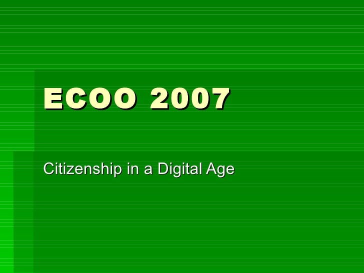 ECOO 2007 Citizenship in a Digital Age