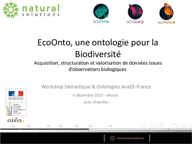 EcoOnto, une ontologie pour la Biodiversité Acquisition, structuration et valorisation de données issues d'observations bi...