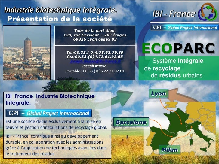 Industrie biotechnique Intégrale.<br />Présentation de la société<br />Tour de la part dieu.<br />129, rue Servient – 20º ...