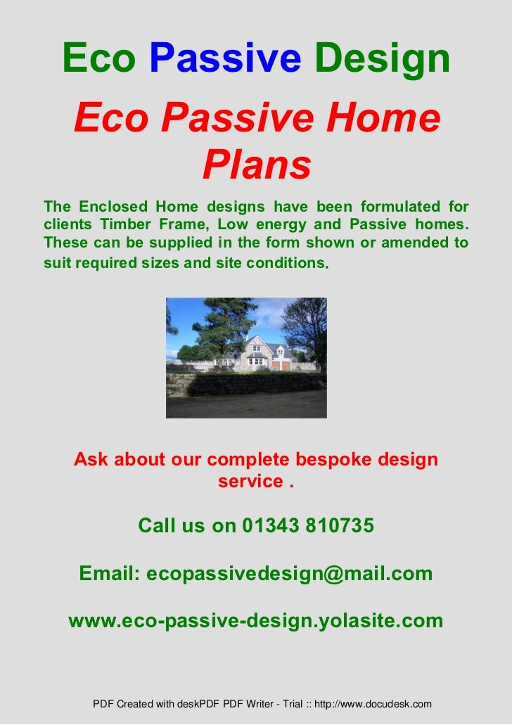 Eco Passive Design  Eco Passive Home        PlansThe Enclosed Home designs have been formulated forclients Timber Frame, L...