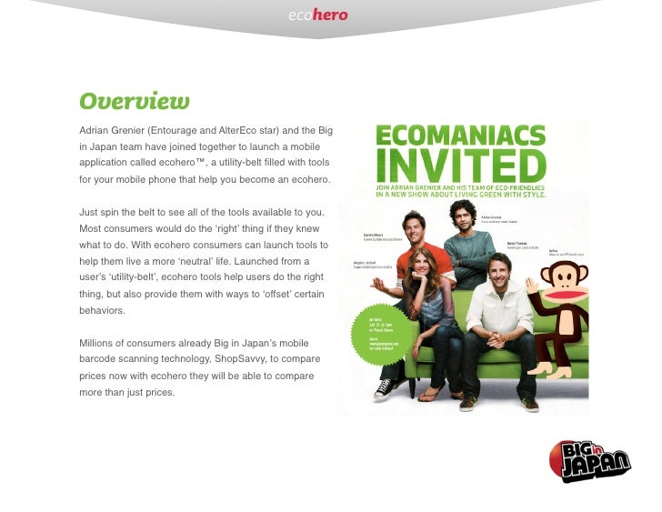 ecohero    Overview Adrian Grenier (Entourage and AlterEco star) and the Big in Japan team have joined together to launch ...
