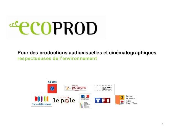 Pour des productions audiovisuelles et cinématographiquesrespectueuses de l'environnement                                 ...