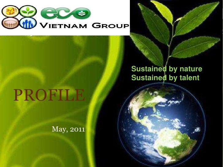 Sustained by nature               Sustained by talentPROFILE   May, 2011