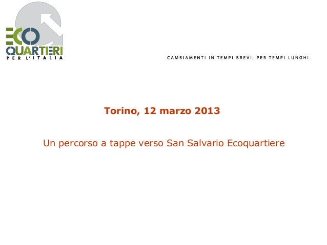 Torino, 12 marzo 2013Un percorso a tappe verso San Salvario Ecoquartiere