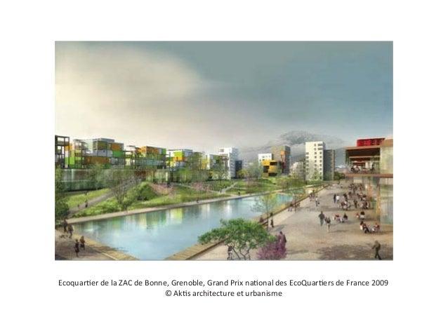 Ecoquartier de la ZAC de Bonne, Grenoble, Grand Prix national des EcoQuartiers de France 2009                             ...