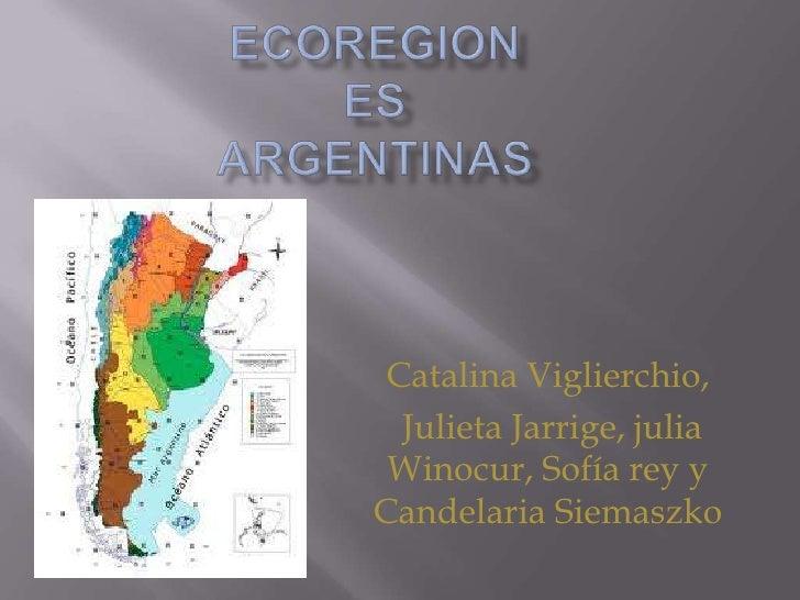 EcoregionesArgentinas<br />Catalina Viglierchio, <br /> Julieta Jarrige, julia Winocur, Sofía rey y Candelaria Siemaszko<b...