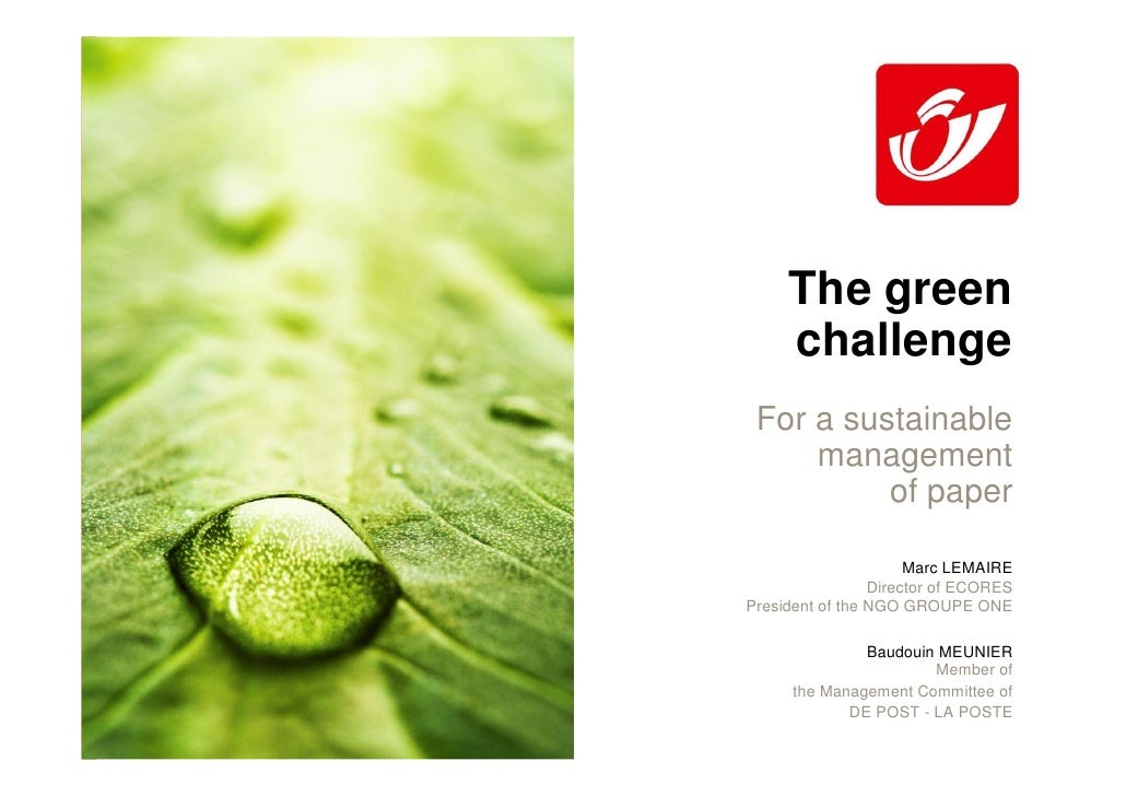 The green      challenge  For a sustainable      management           of paper                        Marc LEMAIRE        ...