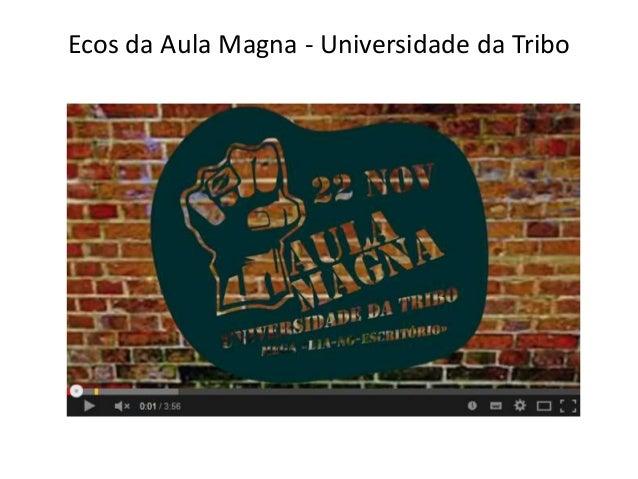 Ecos da Aula Magna - Universidade da Tribo