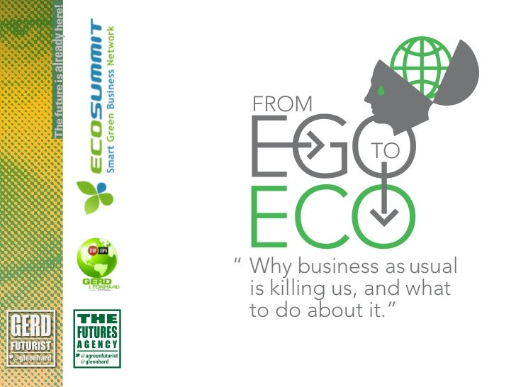 From Ego to Eco: the future of energy and business (EcoSummit 2012 Berlin)