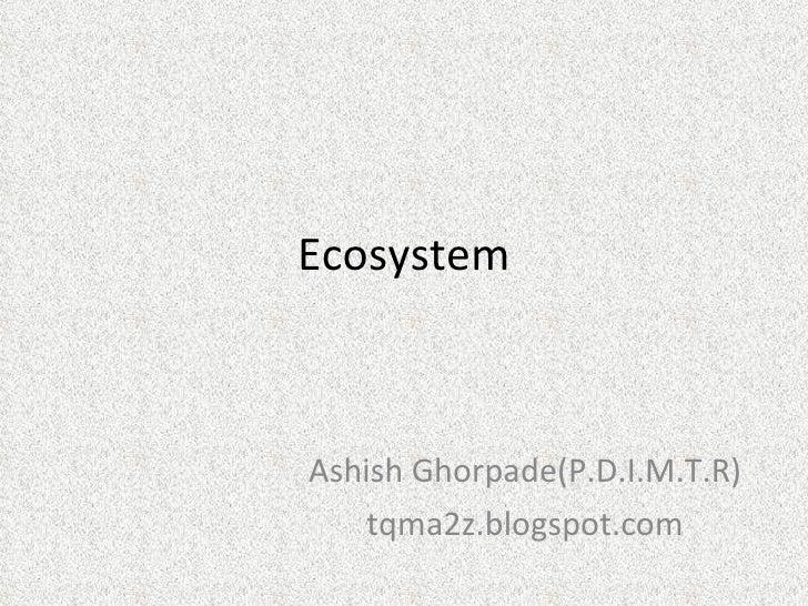 Ecosystem Ashish Ghorpade(P.D.I.M.T.R) tqma2z.blogspot.com