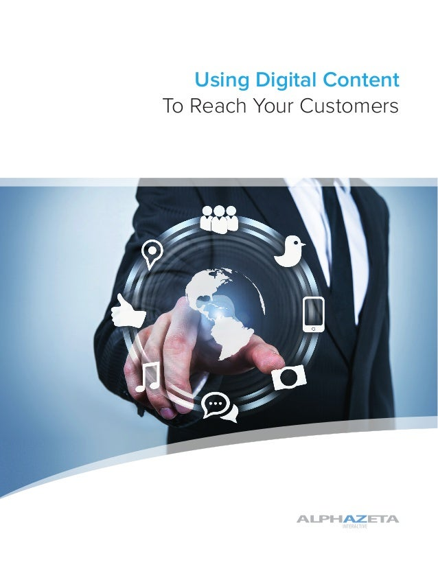 Using Digital ContentTo Reach Your Customers