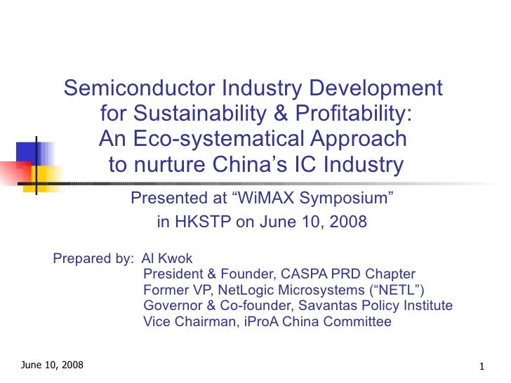 Semiconductor Industry Development  for Sustainability & Profitability: An Eco-systematical Approach  to nurture China's I...