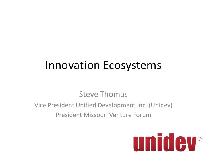 Innovation Ecosystems               Steve ThomasVice President Unified Development Inc. (Unidev)        President Missouri...