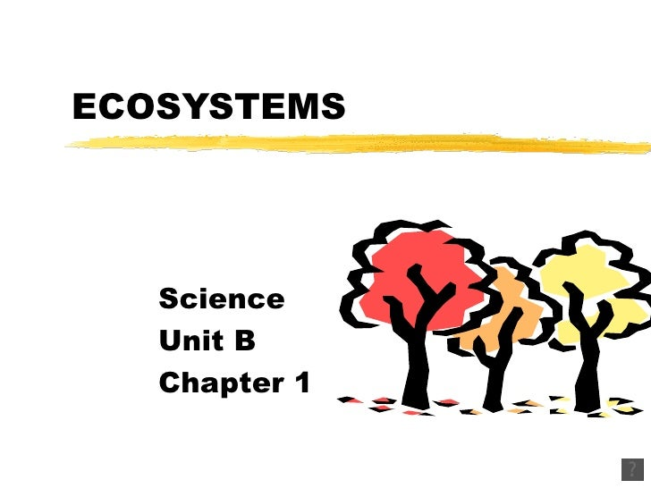 ECOSYSTEMS Science Unit B Chapter 1