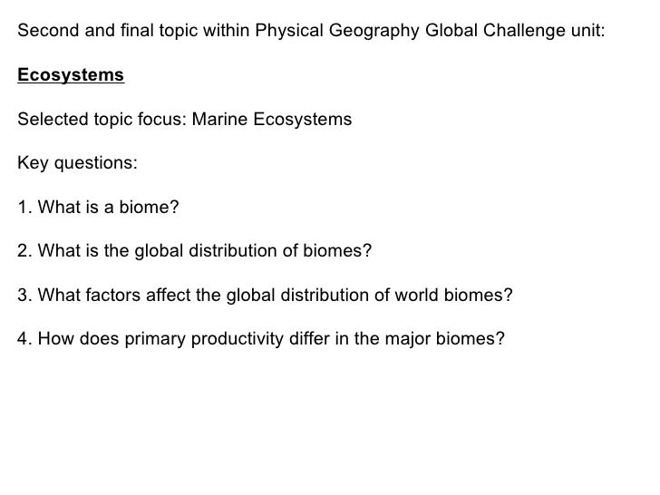 Second and final topic within Physical Geography Global Challenge unit: Ecosystems Selected topic focus: Marine Ecosystems...