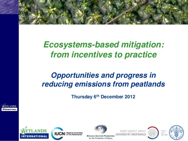 Side EventEcosystems-based mitigation: from incentives to practice  Opportunities and progress inreducing emissions from p...
