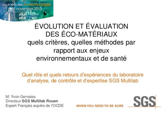 ÉVOLUTION ET ÉVALUATION DES ÉCO-MATÉRIAUX quels critères, quelles méthodes par rapport aux enjeux environnementaux et de s...