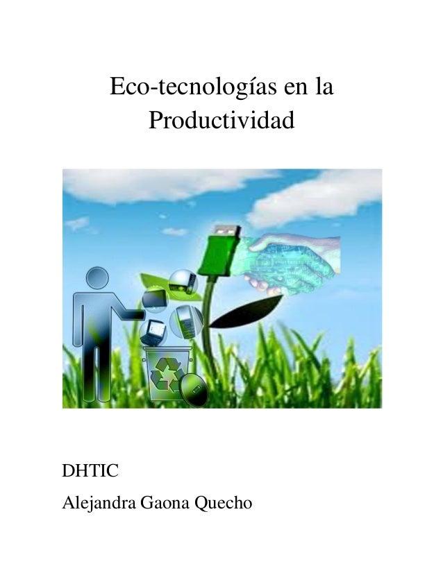 Eco-tecnologías en la Productividad DHTIC Alejandra Gaona Quecho