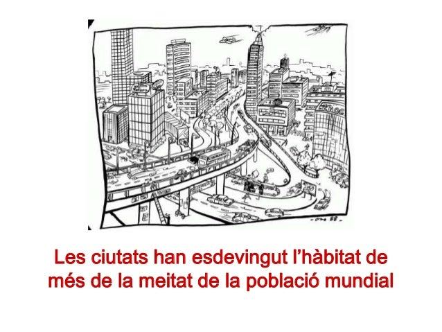 Les ciutats han esdevingut l'hàbitat demés de la meitat de la població mundial